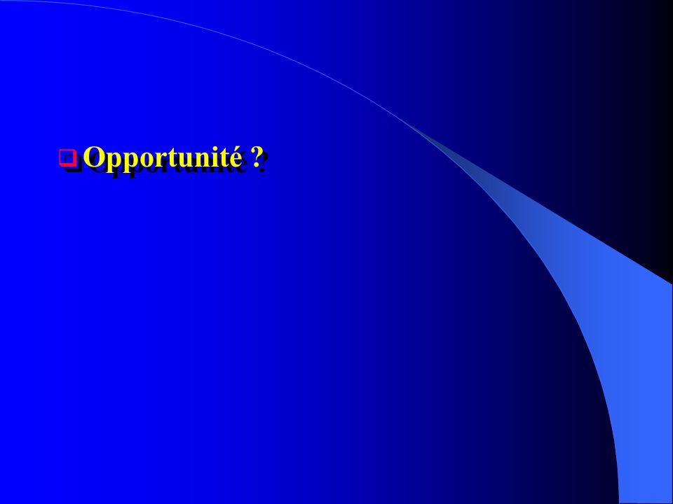 Opportunité ?