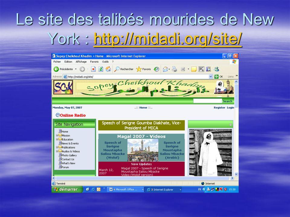 Le site des talibés mourides de New York : http://midadi.org/site/ http://midadi.org/site/