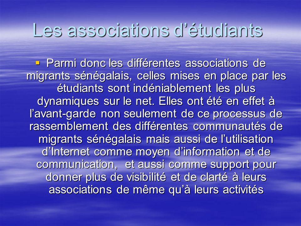 Les associations détudiants Les associations détudiants Parmi donc les différentes associations de migrants sénégalais, celles mises en place par les