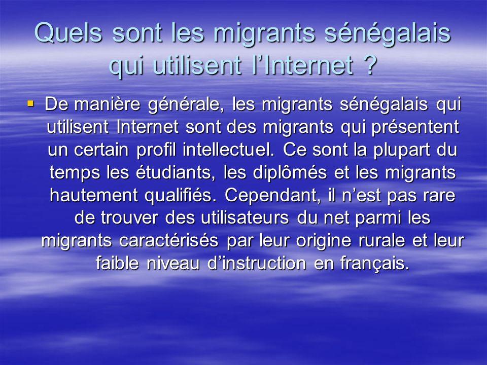 Quels sont les migrants sénégalais qui utilisent lInternet .