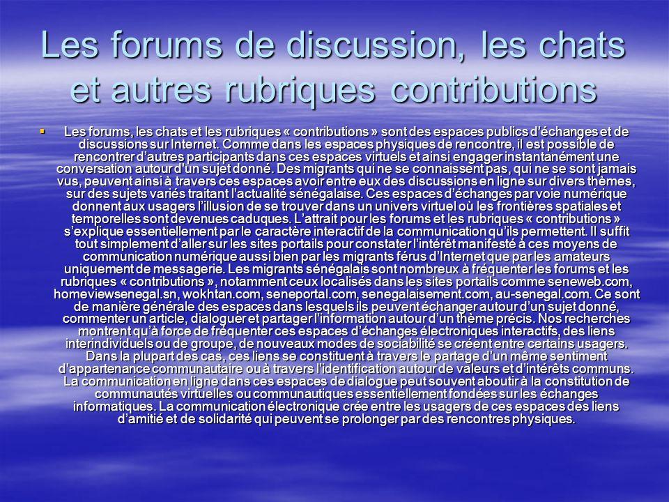 Les forums de discussion, les chats et autres rubriques contributions Les forums, les chats et les rubriques « contributions » sont des espaces publics déchanges et de discussions sur Internet.