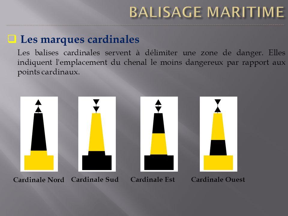 Les marques cardinales Les balises cardinales servent à délimiter une zone de danger. Elles indiquent l'emplacement du chenal le moins dangereux par r