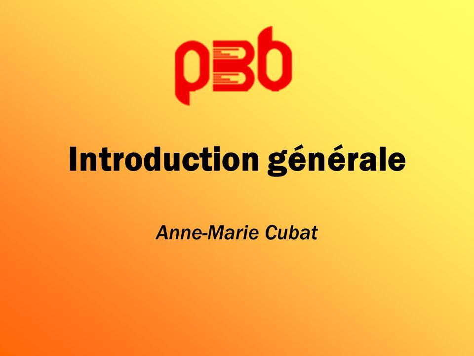 Introduction générale Anne-Marie Cubat