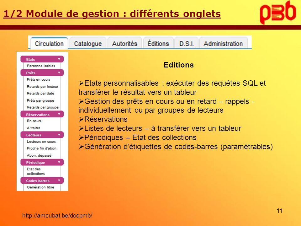 1/2 Module de gestion : différents onglets Editions Etats personnalisables : exécuter des requêtes SQL et transférer le résultat vers un tableur Gesti
