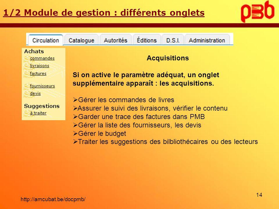 1/2 Module de gestion : différents onglets Acquisitions Si on active le paramètre adéquat, un onglet supplémentaire apparaît : les acquisitions. Gérer