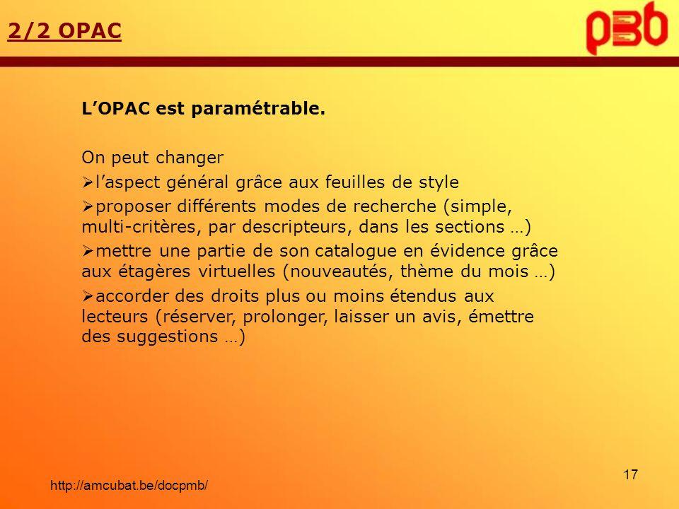 LOPAC est paramétrable. On peut changer laspect général grâce aux feuilles de style proposer différents modes de recherche (simple, multi-critères, pa