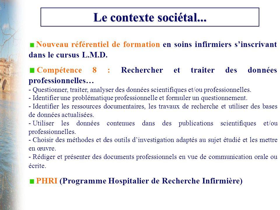 Nouveau référentiel de formation en soins infirmiers sinscrivant dans le cursus L.M.D. Compétence 8 : Rechercher et traiter des données professionnell