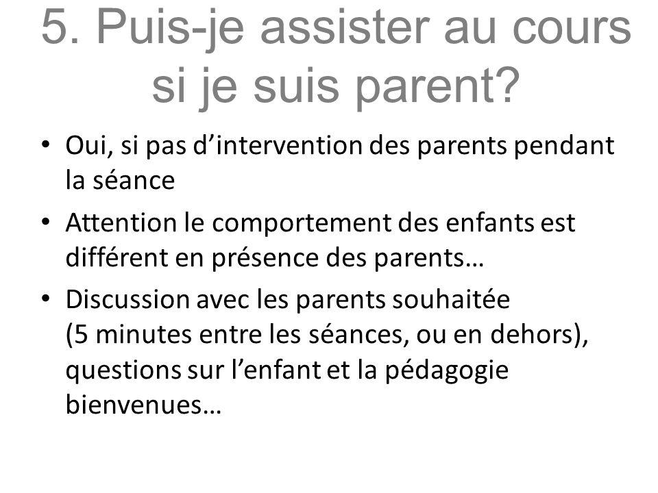 5.Puis-je assister au cours si je suis parent.
