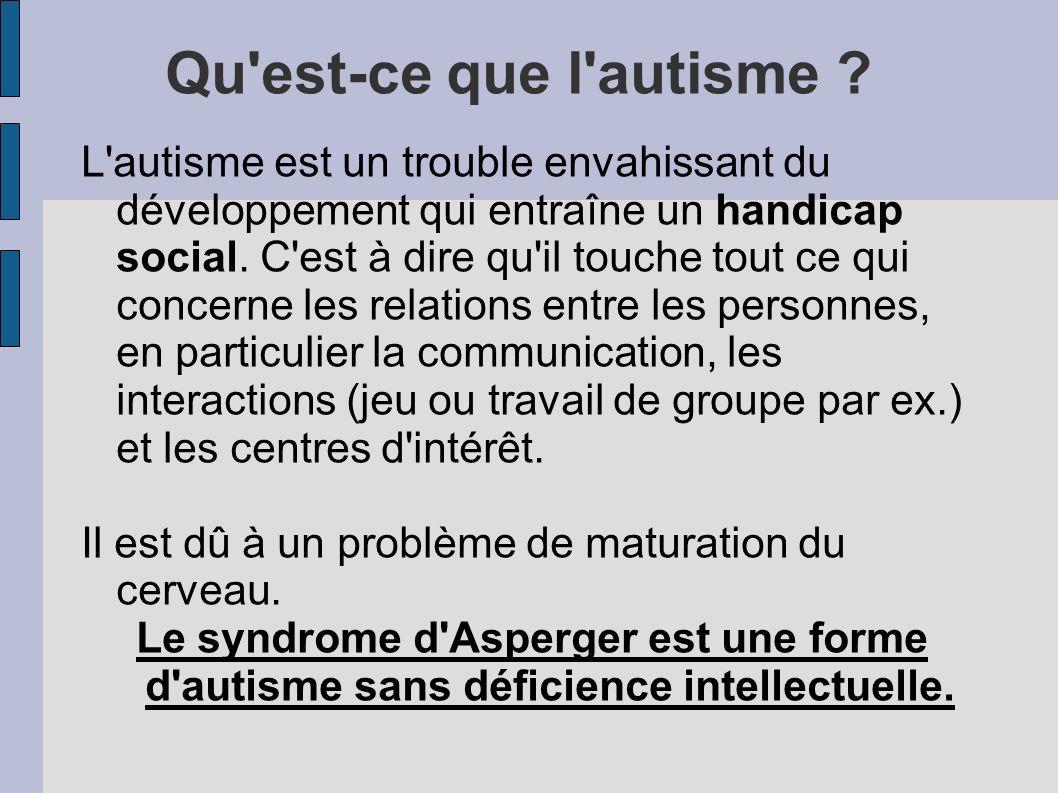 Qu est-ce que l autisme .