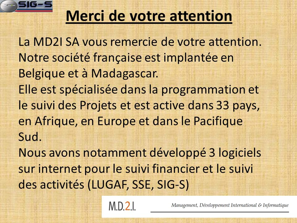Merci de votre attention La MD2I SA vous remercie de votre attention.