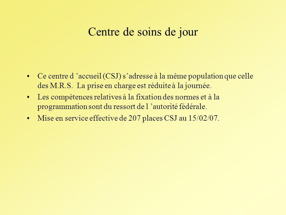Centre de soins de jour Ce centre d accueil (CSJ) sadresse à la même population que celle des M.R.S.