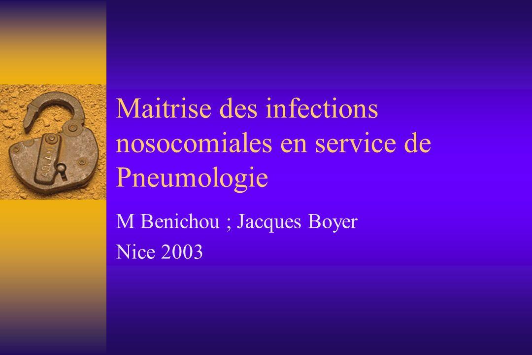 Maitrise des infections nosocomiales en service de Pneumologie M Benichou ; Jacques Boyer Nice 2003