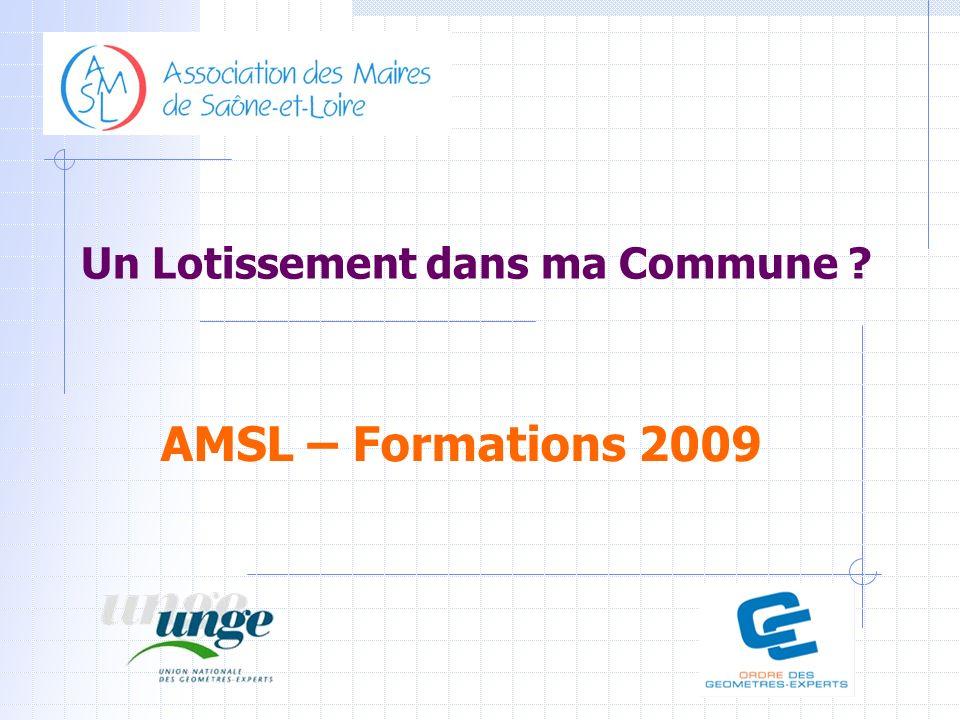 AMSL – Formations 2009 Un Lotissement dans ma Commune