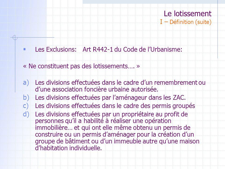 Les Exclusions: Art R442-1 du Code de lUrbanisme: « Ne constituent pas des lotissements….
