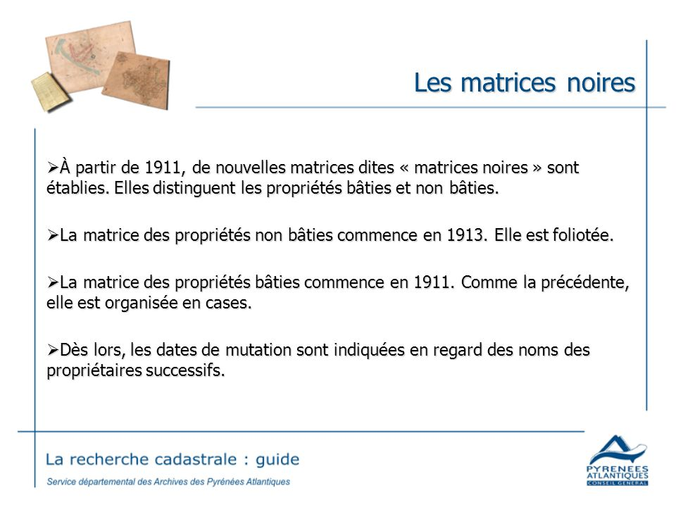 Les matrices noires À partir de 1911, de nouvelles matrices dites « matrices noires » sont établies. Elles distinguent les propriétés bâties et non bâ