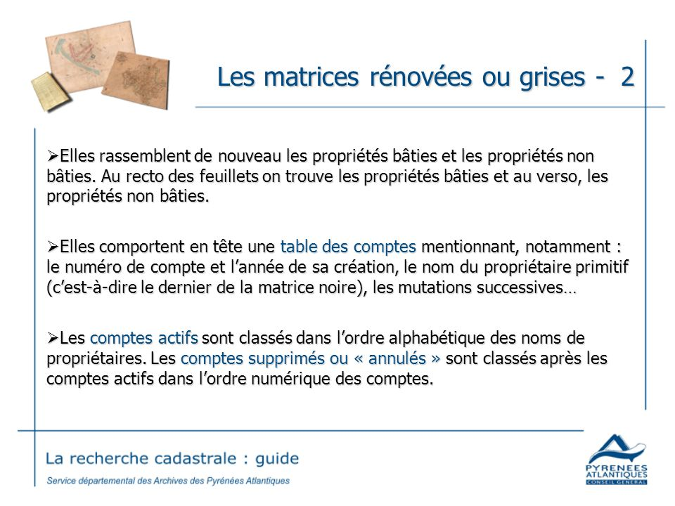 Les matrices rénovées ou grises - 2 Elles rassemblent de nouveau les propriétés bâties et les propriétés non bâties. Au recto des feuillets on trouve