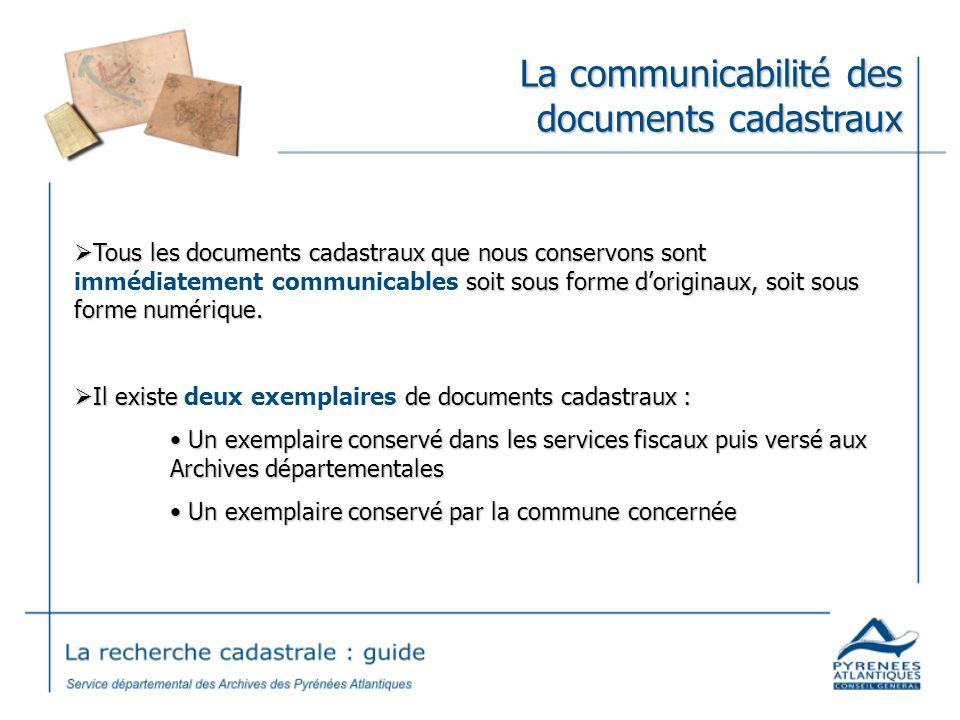La communicabilité des documents cadastraux Tous les documents cadastraux que nous conservons sont soit sous forme doriginaux, soit sous forme numériq