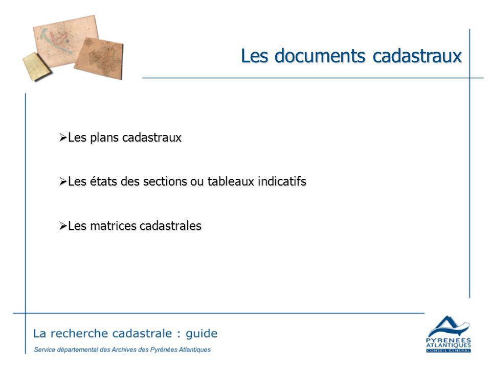 Les éléments indispensables Il est nécessaire de disposer dau moins un des deux éléments suivants : le numéro de la parcelle permet la consultation des états des sections ou des tableaux indicatifs.