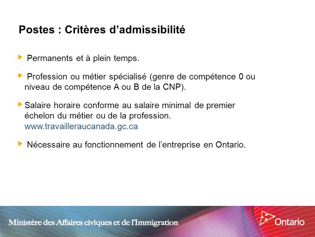 14 Postes : Critères dadmissibilité Permanents et à plein temps. Profession ou métier spécialisé (genre de compétence 0 ou niveau de compétence A ou B