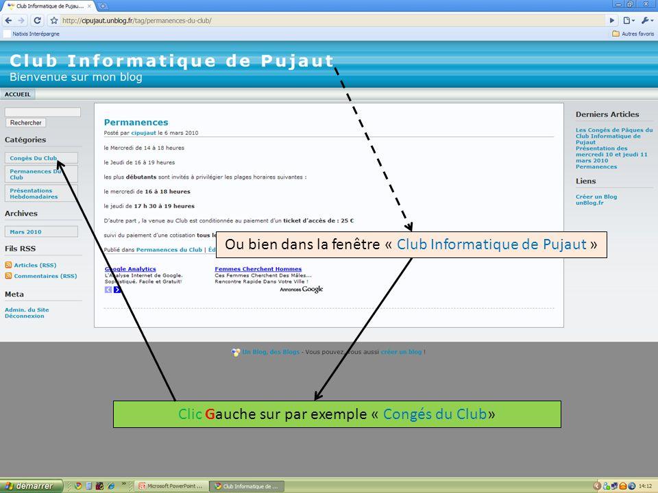 Ou bien dans la fenêtre « Club Informatique de Pujaut » Clic Gauche sur par exemple « Congés du Club»