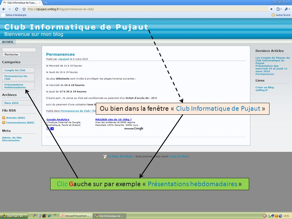 Ou bien dans la fenêtre « Club Informatique de Pujaut » Clic Gauche sur par exemple « Présentations hebdomadaires »