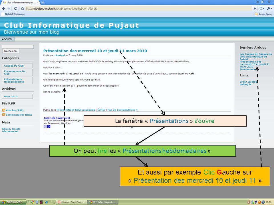 La fenêtre « Présentations » souvre On peut lire les « Présentations hebdomadaires » Et aussi par exemple Clic Gauche sur « Présentation des mercredi
