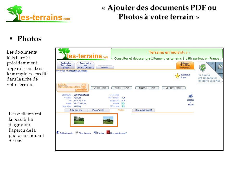 Photos « Ajouter des documents PDF ou Photos à votre terrain » Les documents téléchargés précédemment apparaissent dans leur onglet respectif dans la fiche de votre terrain.