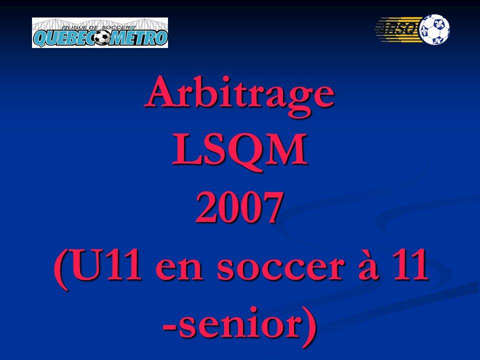 Arbitrage LSQM 2007 (U11 en soccer à 11 -senior)