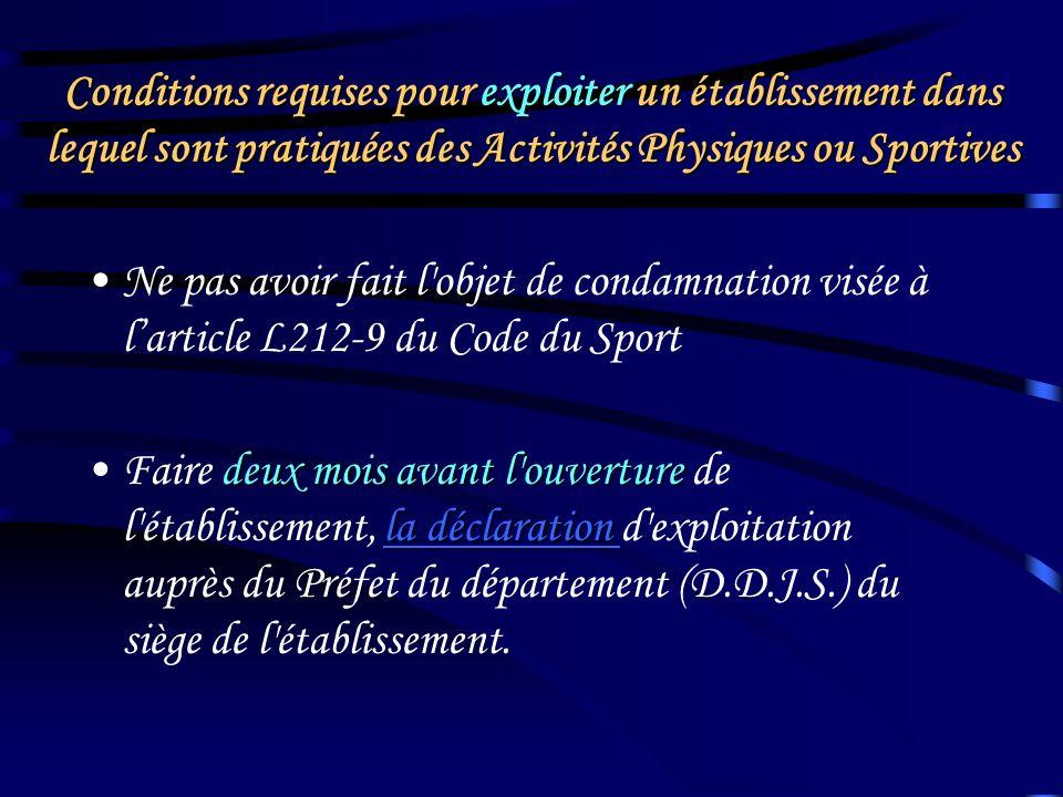 EXPLOITATION D'UN ETABLISSEMENT D'ACTIVITES PHYSIQUES OU SPORTIVES
