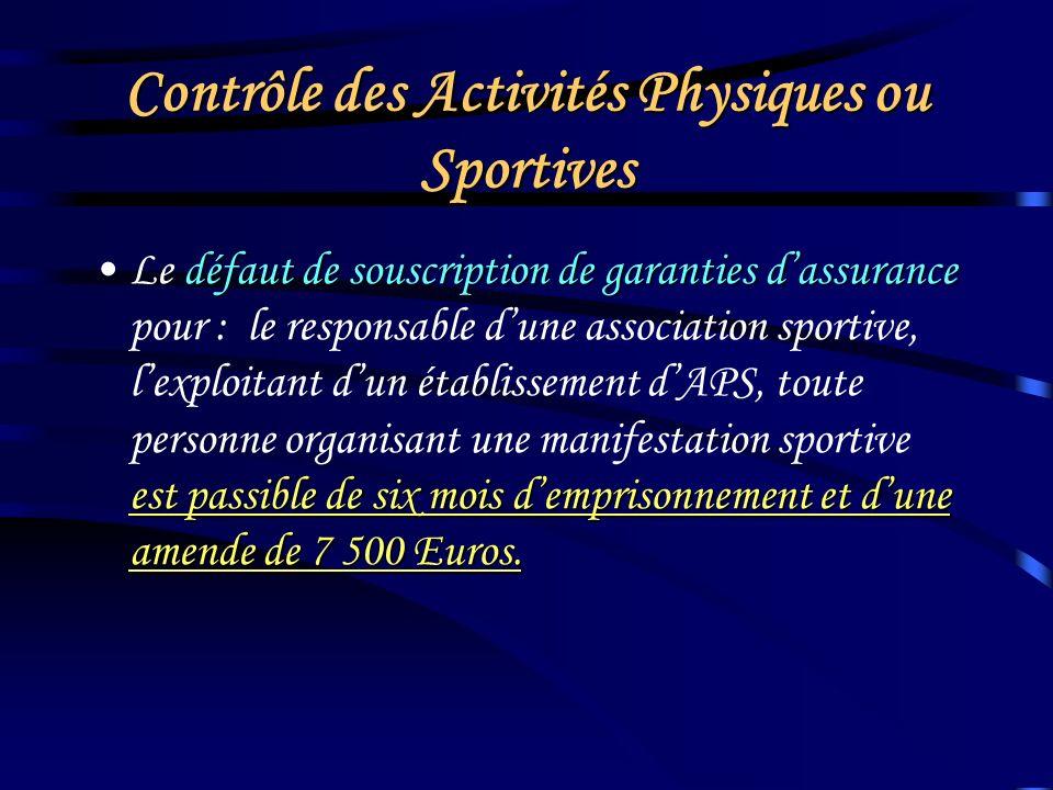 Contrôle des Activités Physiques ou Sportives un danger pour la santé et la sécurité physique ou morale des pratiquants interdire dexercer ses fonctio