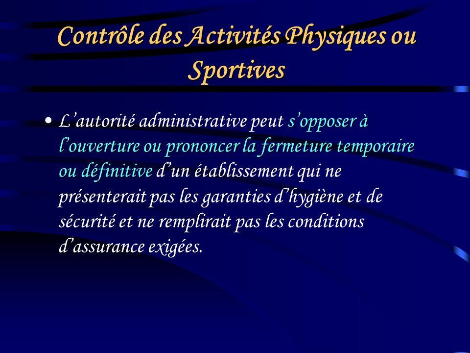 Contrôle des Activités Physiques ou Sportives défaut de souscription de garanties dassurance est passible de six mois demprisonnement et dune amende d