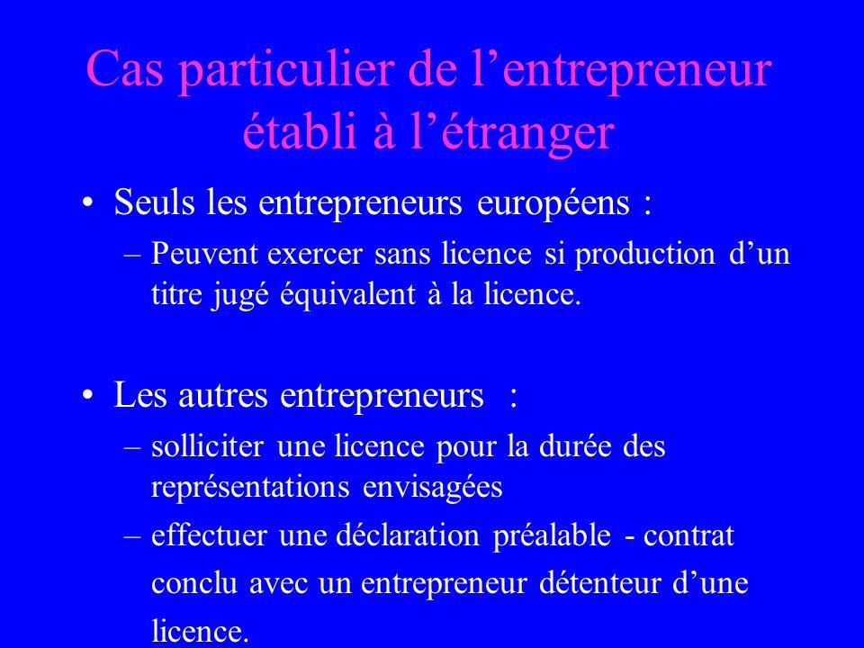 Cas particulier de lentrepreneur établi à létranger Seuls les entrepreneurs européens : –Peuvent exercer sans licence si production dun titre jugé équivalent à la licence.