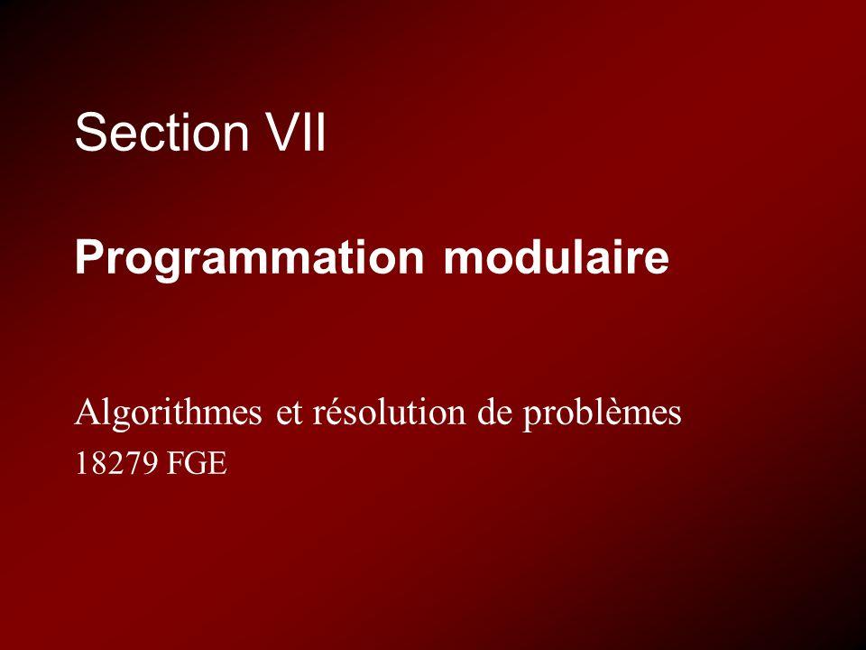 Section VII Programmation modulaire Algorithmes et résolution de problèmes 18279 FGE