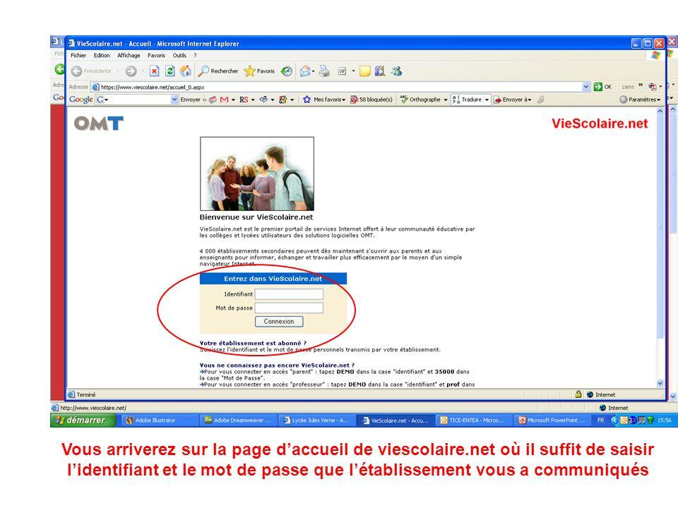 Vous arriverez sur la page daccueil de viescolaire.net où il suffit de saisir lidentifiant et le mot de passe que létablissement vous a communiqués