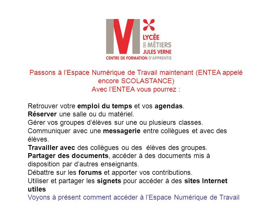 Pour accéder à lEspace Numérique de travail (ENTEA), vous cliquerez sur « espace déchange » Retour au site web du lycée : http://www.lycee-verne.fr