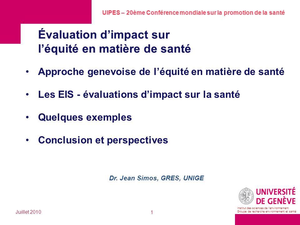 UIPES – 20ème Conférence mondiale sur la promotion de la santé Juillet 2010 1 Institut des sciences de lenvironnement Groupe de recherche environnemen