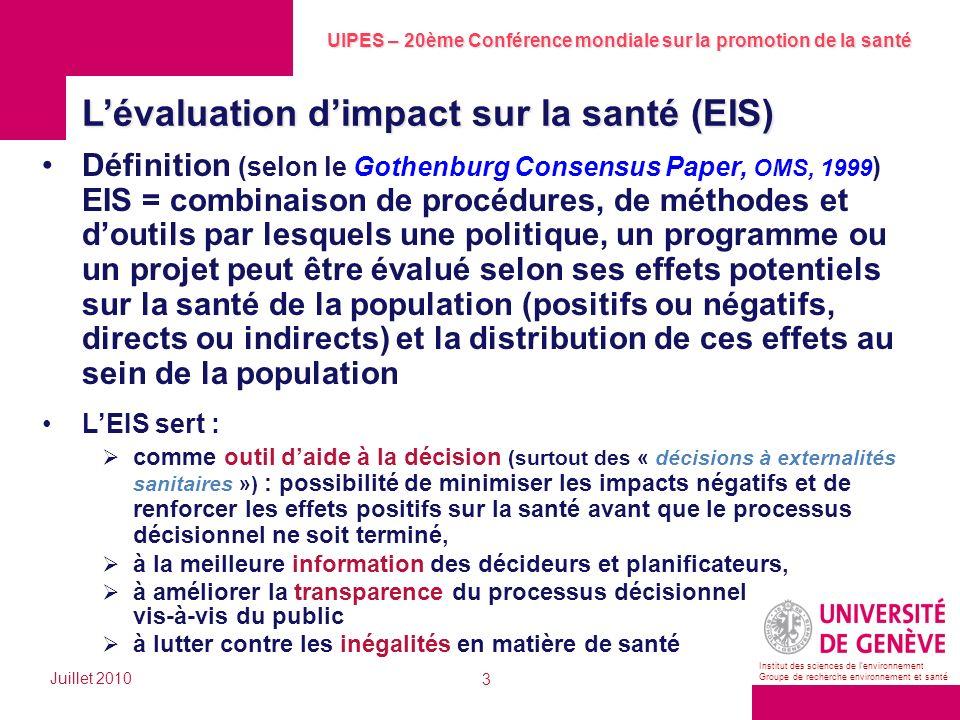 UIPES – 20ème Conférence mondiale sur la promotion de la santé Juillet 2010 3 Institut des sciences de lenvironnement Groupe de recherche environnemen