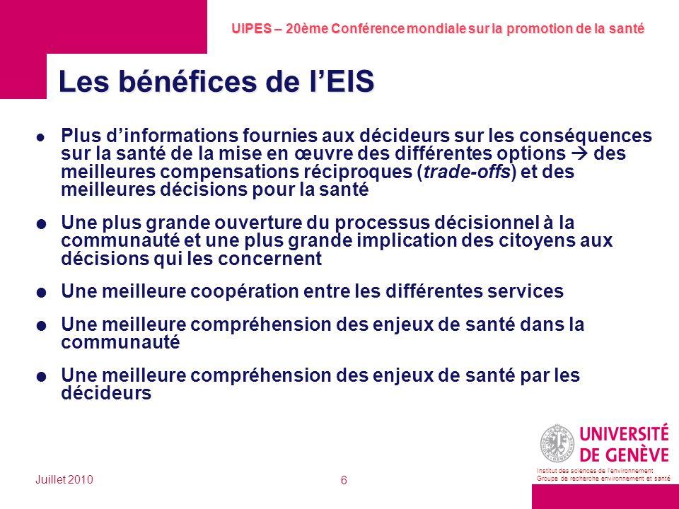 UIPES – 20ème Conférence mondiale sur la promotion de la santé Juillet 2010 6 Institut des sciences de lenvironnement Groupe de recherche environnemen