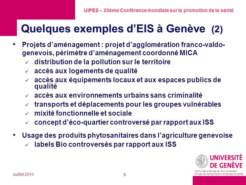 UIPES – 20ème Conférence mondiale sur la promotion de la santé Juillet 2010 8 Institut des sciences de lenvironnement Groupe de recherche environnemen