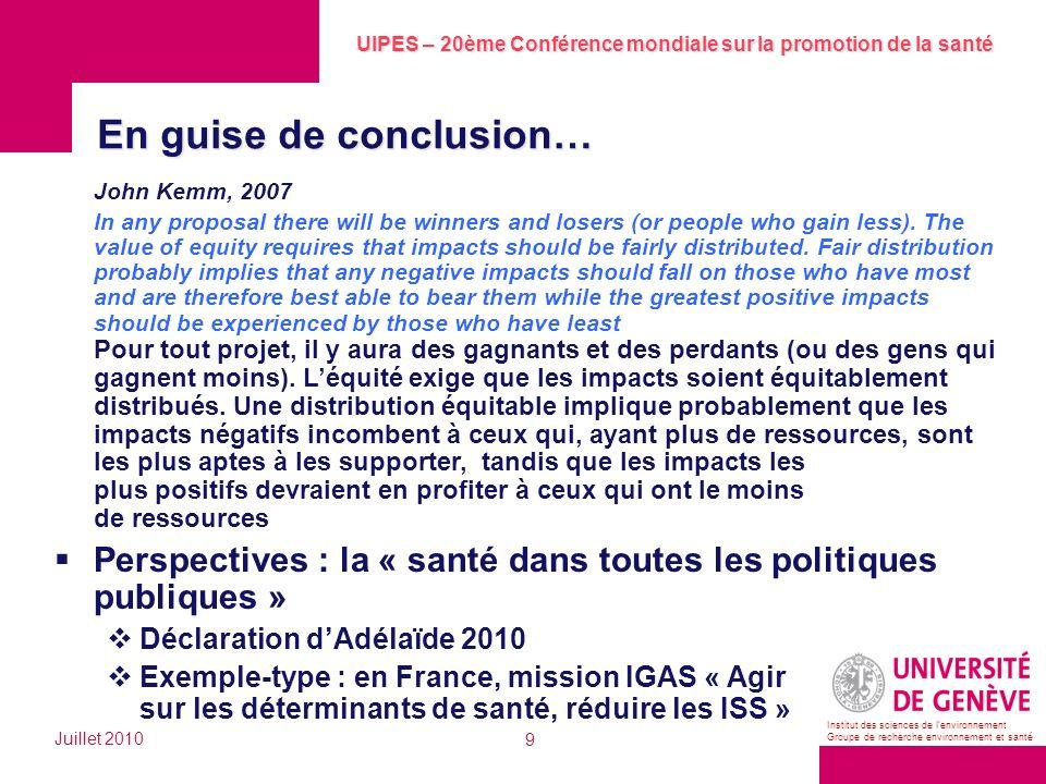 UIPES – 20ème Conférence mondiale sur la promotion de la santé Juillet 2010 9 Institut des sciences de lenvironnement Groupe de recherche environnemen