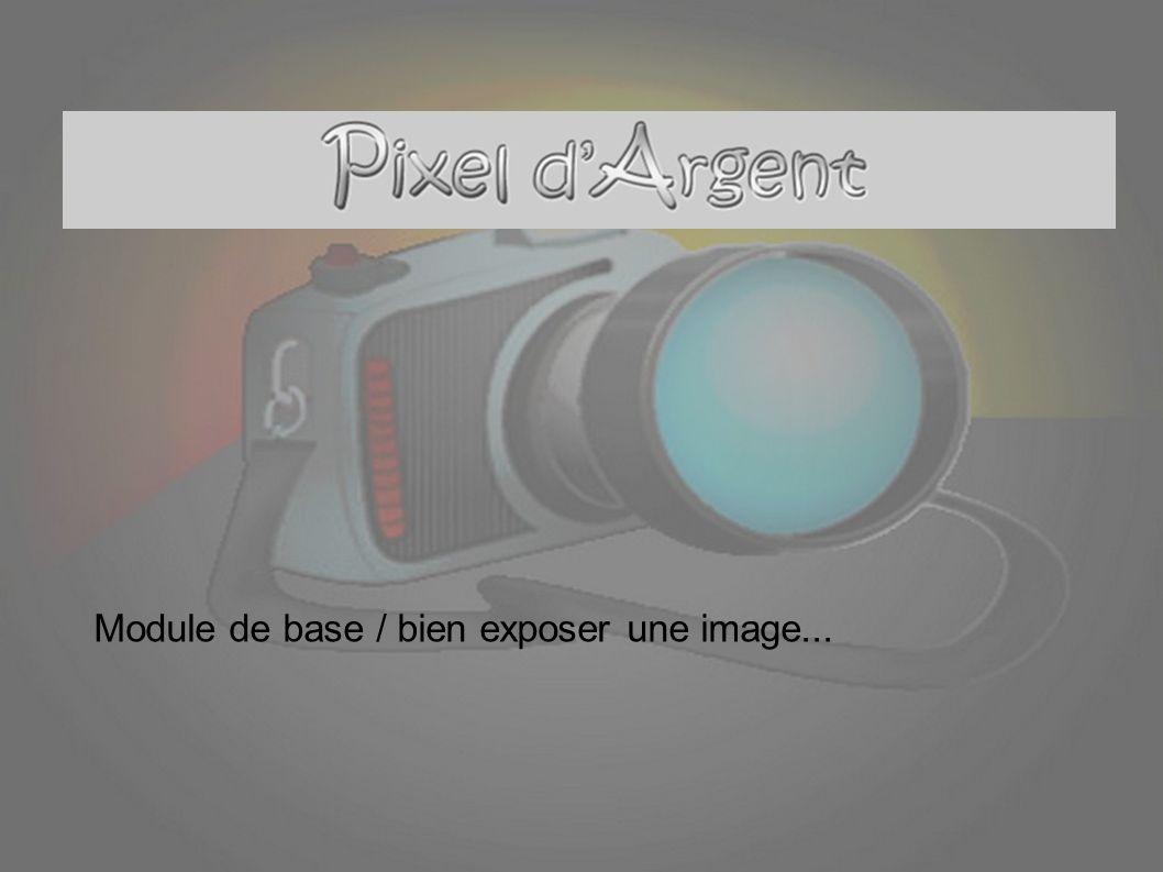 Module de base / bien exposer une image...