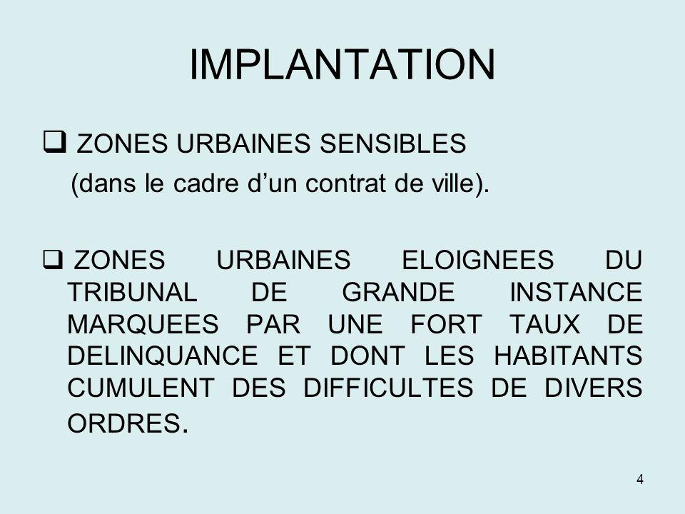 4 IMPLANTATION ZONES URBAINES SENSIBLES (dans le cadre dun contrat de ville). ZONES URBAINES ELOIGNEES DU TRIBUNAL DE GRANDE INSTANCE MARQUEES PAR UNE