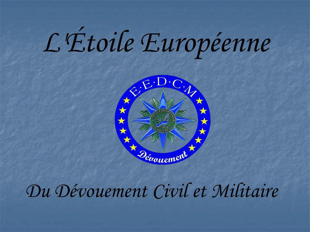 L'Étoile Européenne Du Dévouement Civil et Militaire