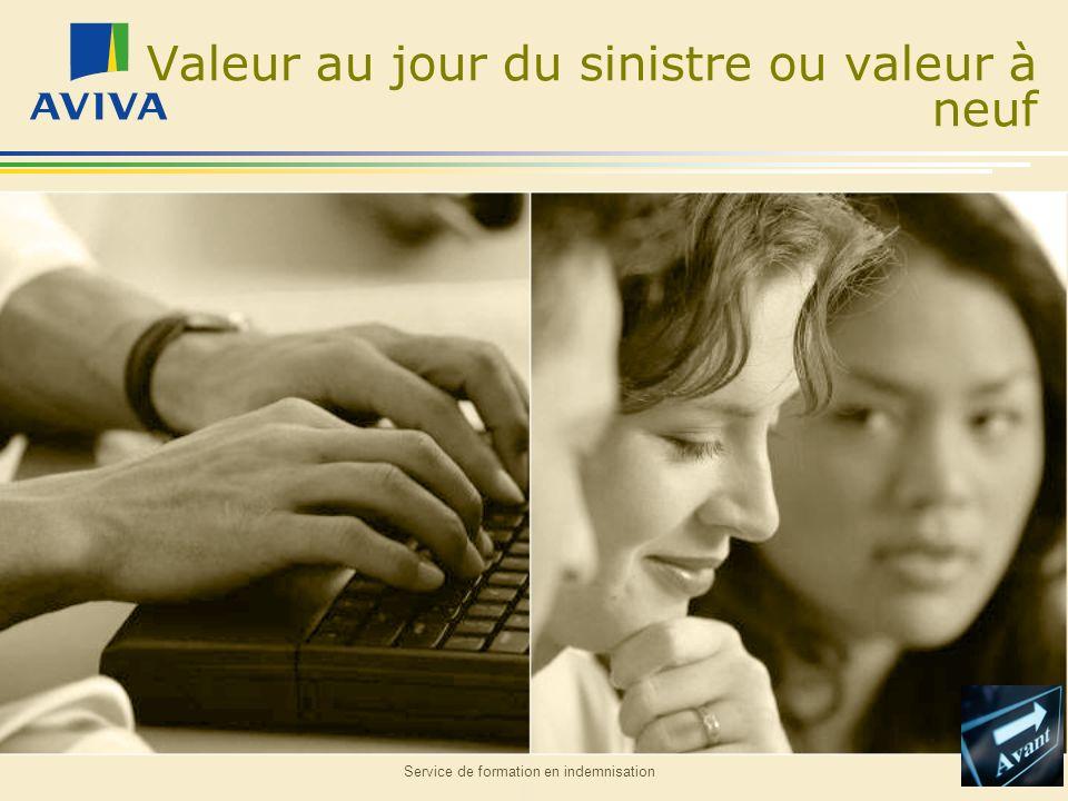 Service de formation en indemnisation Valeur au jour du sinistre ou valeur à neuf