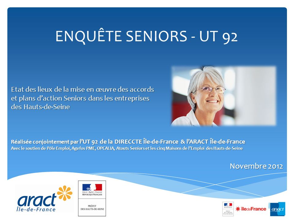 ENQUÊTE SENIORS - UT 92 Novembre 2012 Etat des lieux de la mise en œuvre des accords et plans daction Seniors dans les entreprises des Hauts-de-Seine