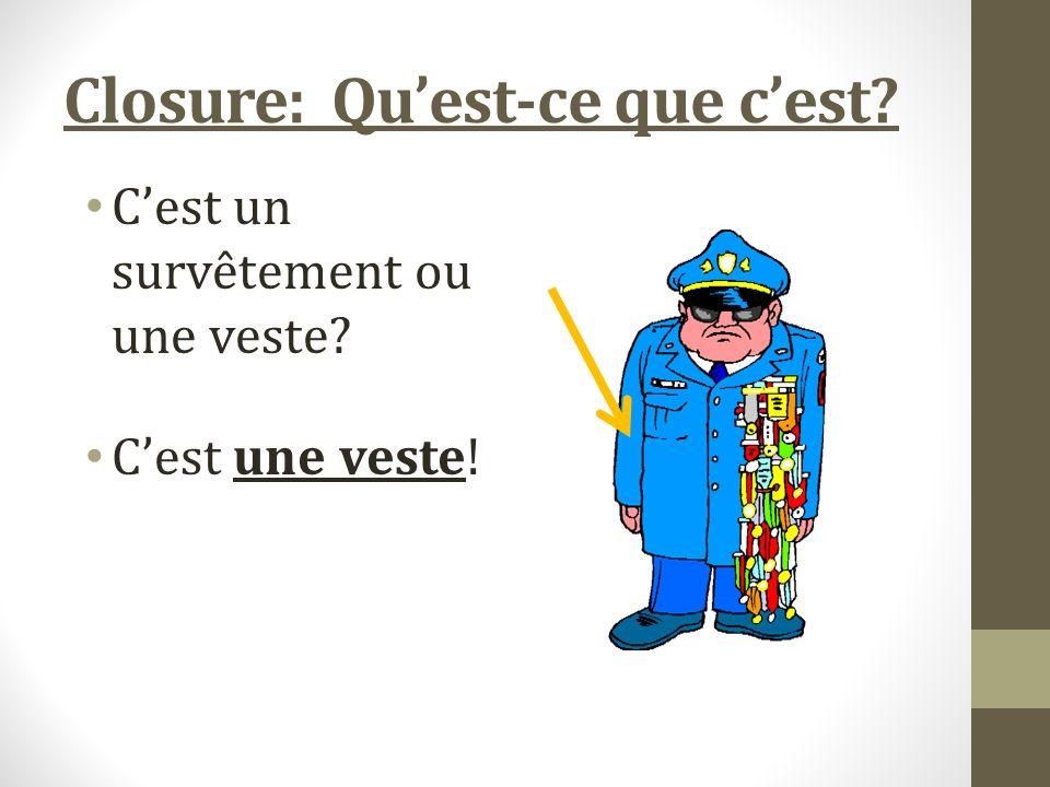 Closure: Quest-ce que cest Cest un survêtement ou une veste Cest une veste!
