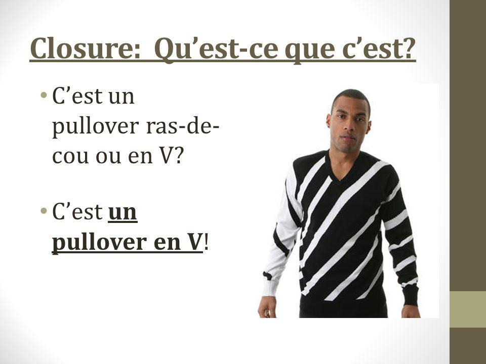 Closure: Quest-ce que cest Cest un pullover ras-de- cou ou en V Cest un pullover en V!