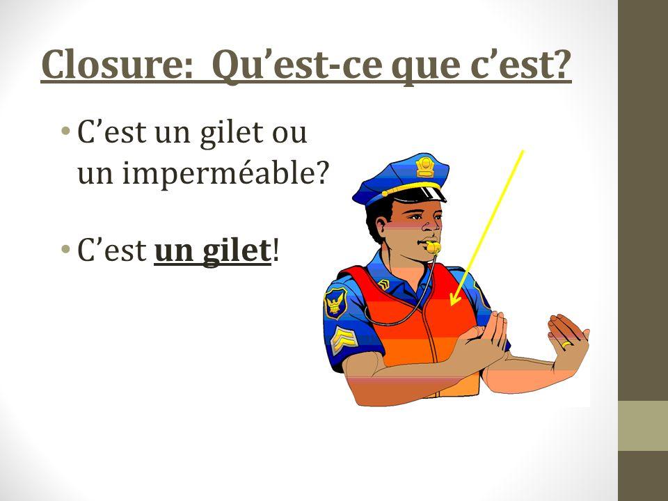 Closure: Quest-ce que cest Cest un gilet ou un imperméable Cest un gilet!