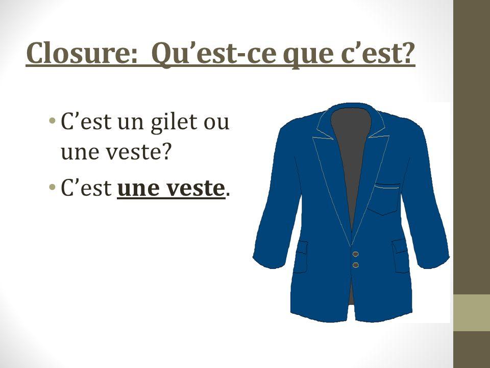 Closure: Quest-ce que cest Cest un gilet ou une veste Cest une veste.