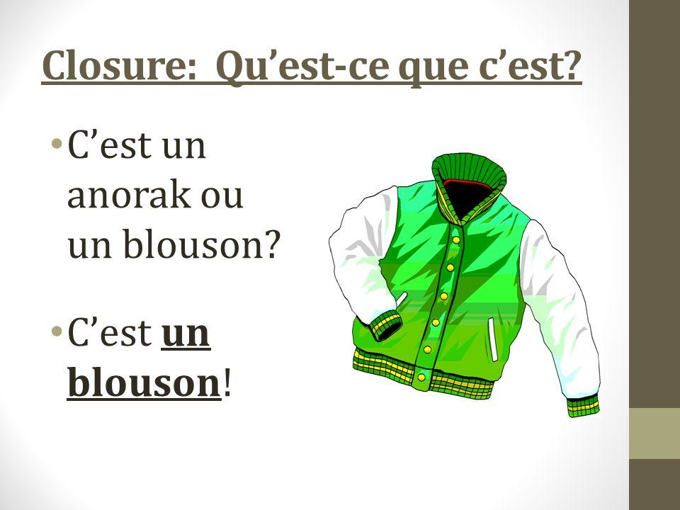 Closure: Quest-ce que cest Cest un anorak ou un blouson Cest un blouson!